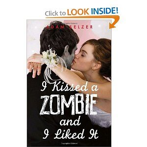 I Kissed a Zombie, and I Liked It by Adam Selzer Book Giveaway