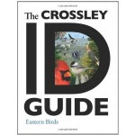The Crossley Guide to Eastern Birds