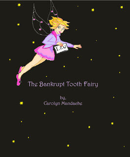 The Bankrupt Tooth Fairy Written and Illustrated by Carolyn Mandache