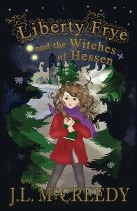 Liberty Frye and the Witches of Hessen  by J.L. McCeedy