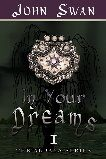 In Your Dreams; Book one in the ALDAYA Series written by John Swan