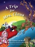 A Trip for Mrs. Claus , Book 2 in The Santa Switch Series.
