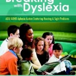 Breaking with Dyslexia: ADD/ADHD Aphasia Autism Stuttering Hearing & Sight Problems:a workbook by Dennis Brooks