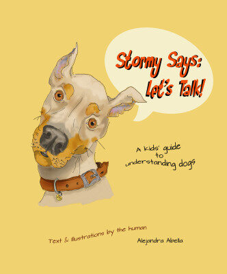 Stormy Say's : Let's Talk! A kids guide to understanding dogs