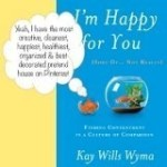 I'm Happy for You (Sort Of…Not Really) Review & Giveaway