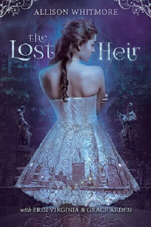 The Lost Heir by Allison Whitmore, A Young Adult Fantasy