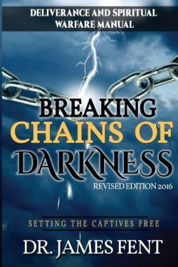 "BREAKING CHAINS OF DARKNESS"" by Dr James Fent an Author Spotlight"
