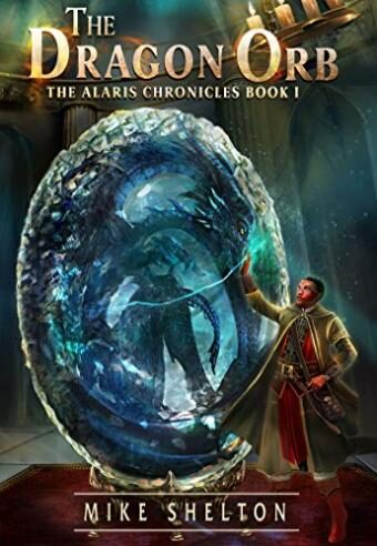 The Dragon Orb (The Alaris Chronicles Book 1)  … Spotlight