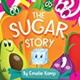The Sugar Story by Emelie Kamp