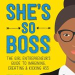 Five Signs You're Ready to Be the Boss  by Stacy Kravetz, author of She's So Boss; The Girl Entrepreneur's Guide to Imagining, Creating & Kicking Ass