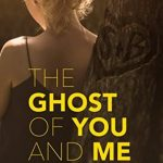 The Ghost of You and Me by Kelly Oram ; Blog Tour