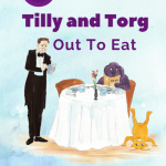Tilly and Torg: Out To Eat (Volume 1)
