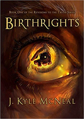 Birthrights by J. Kyle McNeal