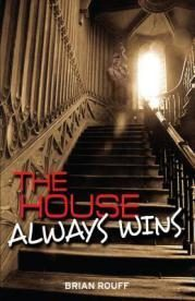 An Interview With Brian Rouff author of The House Always Wins