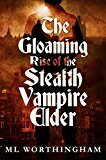 The Gloaming, Rise of the Stealth Vampire Elder