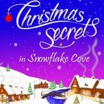Christmas Secrets in Snowflake Cove