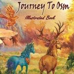 The Blue Unicorn's Journey To Osm Illustrated Book: Full Color Illustrations
