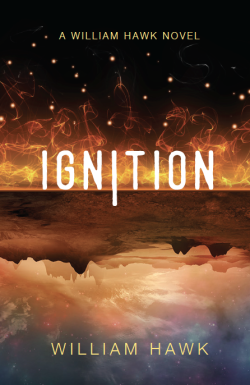 Ignition by William Hawk