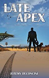 Late Apex a Novel by Jeremy Deconcini