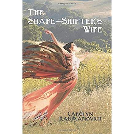 The Shape-Shifter's Wife by  Carolyn Radmanovich