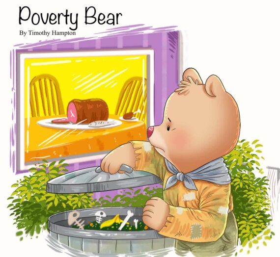 Poverty Bear by  Timothy Hampton
