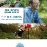 The Transition Starts Here, Now and Together By Rob Hopkins
