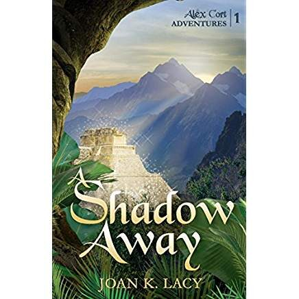 An Interview with Joan K. Lacy, author of  A Shadow Away: Alex Cort Adventures Book 1