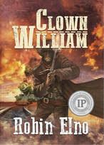 'Clown William' a novel by Robin Elno