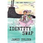 Identity Swap : The Card People 2  (Second in the trilogy of The Card People)