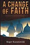 An Interview with Roger Kazanowski, author of A Change of Faith