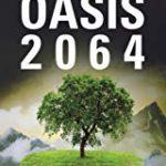 Oasis 2064: The Saga of Despair and Hope