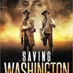 SAVING WASHINGTON The Forgotten Story of the Maryland 400 by Chris Formant