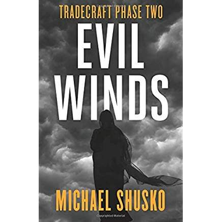 Tradecraft Phase Two  Evil Winds