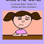 Winnie and Her Worries   An Anxiety Relief Toolbox for Children and their Caretakers