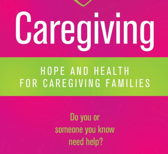 CAREGIVING Hope and Health for Caregiving Families