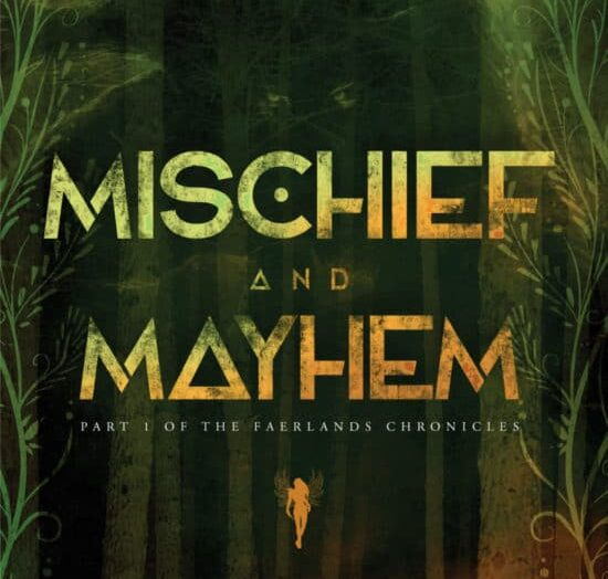 Mischief and Mayhem: Part One of The Faerlands Chronicles