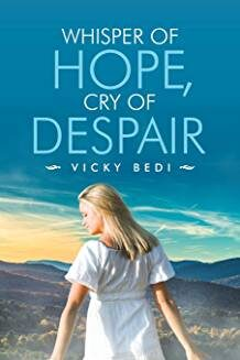 "Sharing My Story of Abuse Vicky Bedi – Author of ""Whisper of Hope, Cry of Despair"""