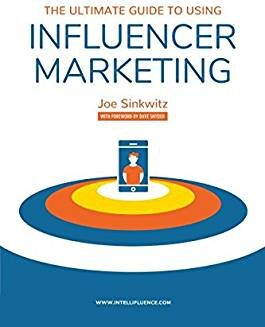 The Ultimate Guide to Using Influencer Marketing