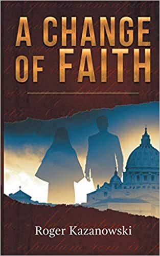 A Change of Faith by Roger Kazanowski