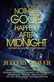 Nothing Good Happens After Midnight a Suspense Magazine Anthology
