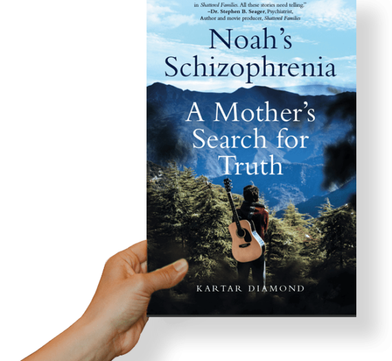 Noah's Schizophrenia:A Mother's Search for Truth By Kartar Diamond