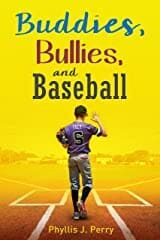 Buddies, Bullies and Baseball by Phyllis J. Perry; Dealing with Bullies