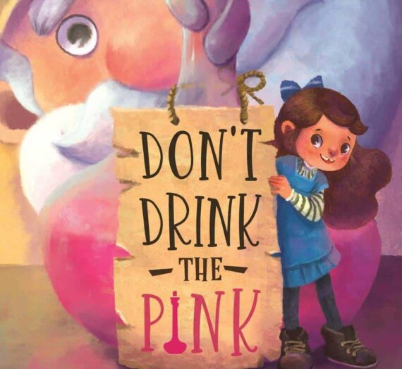 Don't Drink the Pink by   B.C.R. Fegan and Lenny Wen