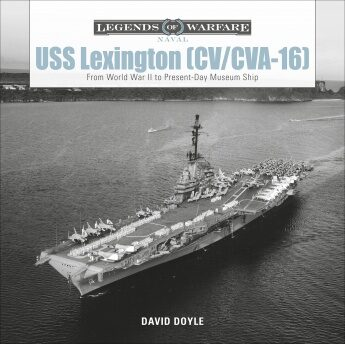 USS Lexington (CV/CVA-16): From World War II to Present-Day Museum Ship