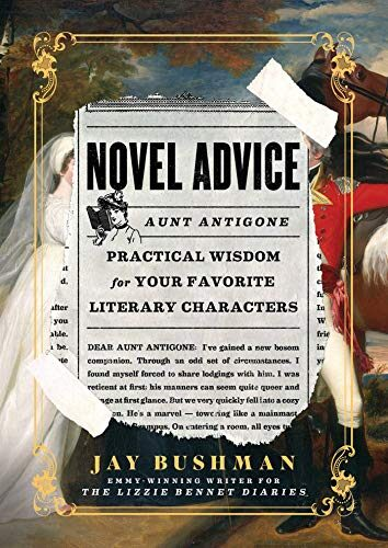 NOVEL ADVICE: PRACTICAL WISDOM FOR YOUR FAVORITE LITERARY CHARACTERS
