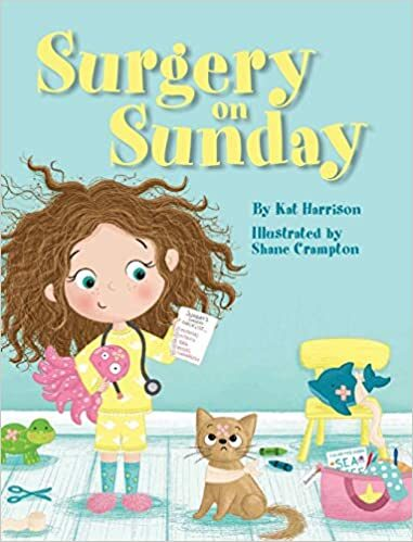 Surgery on Sunday by Kat Harrison / Surgery for kids
