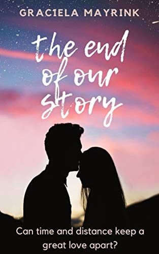 The End of Our Story by  Graciela Mayrink